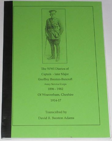 The WW1 Diaries of Captain - Later Major - Geoffrey Beeston-Bancroft, Army Service Corps 1896-1982